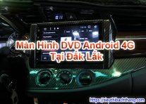 Màn Hình DVD Android 4G Tại Đắk Lắk