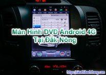 Màn Hình DVD Android 4G Tại Đắk Nông