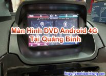Màn Hình DVD Android 4G Tại Quảng Bình