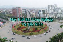 Máy Hút Bụi Công Nghiệp Tại Bắc Ninh