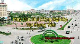 Máy Hút Bụi Công Nghiệp Tại Hưng Yên