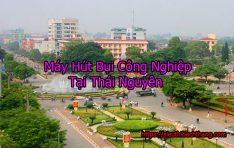 Máy Hút Bụi Công Nghiệp Tại Thái Nguyên