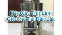 Máy Xay Thịt Làm Giò Chả Tại Đắk Lắk