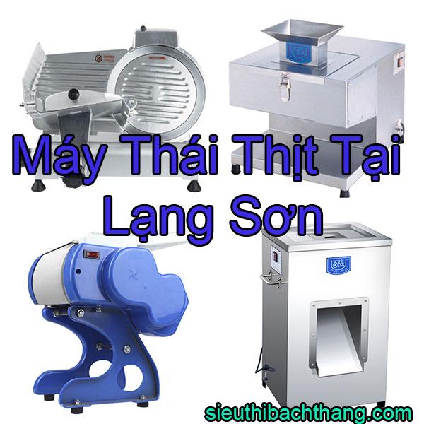 Máy Thái Thịt Tại Lạng Sơn